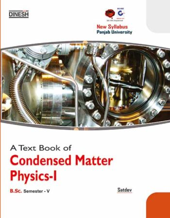 A Text Book of Condensed Matter Physics-I  B.Sc. Sem-V  (Punjab University)