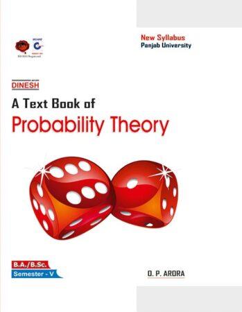 A Text Book of Probability Theory  B.A./B.Sc. Sem - V (Punjab University)