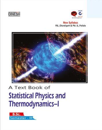 A Text Book of Statistical Physics and Thermodynamics-I  B.Sc. Sem-III (Panjab & Punjabi University, Patiala)