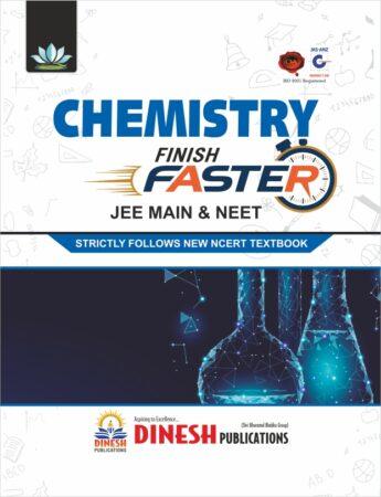 CHEMISTRY Finish Faster – JEE MAIN & NEET
