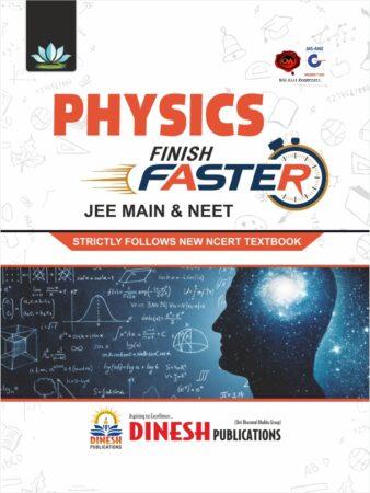 PHYSICS Finish Faster – JEE MAIN & NEET