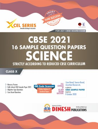 XCEL Series 16 Sample Question Papers - SCIENCE Class 10 (CBSE 2021)