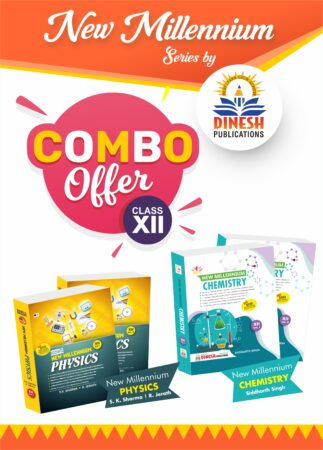 DINESH New Millennium Class 12 COMBO- PHYSICS and CHEMISTRY Class 12